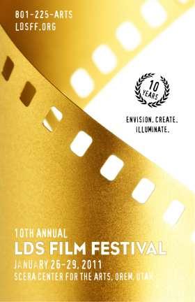 10th LDS Film Festival, January 26-29, 2011 | Orem, Utah