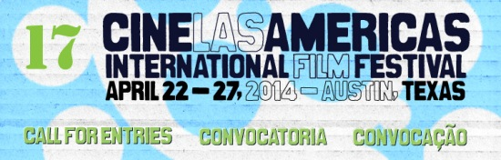 Cine Las Americas International Film Festival, to take place from April 22 to 27, 2014 in Austin, Texas