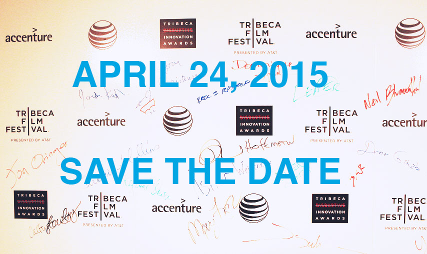 Tribeca Film Festival Names Honorees for 2015 Disruptive Innovation Awards