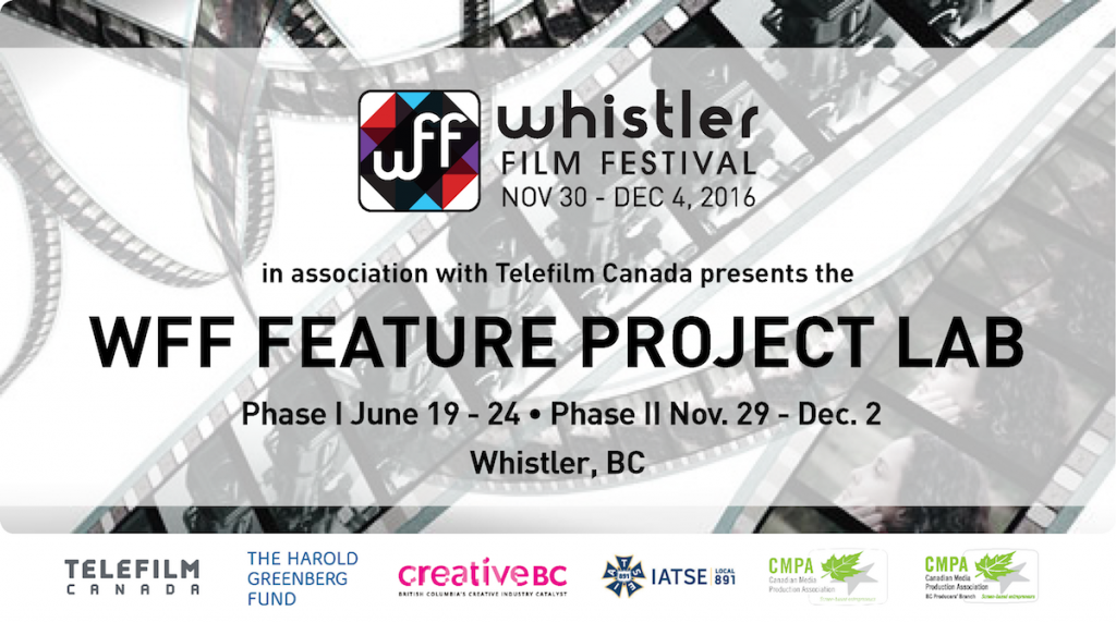2016 Whistler Film Festival Feature Project Lab