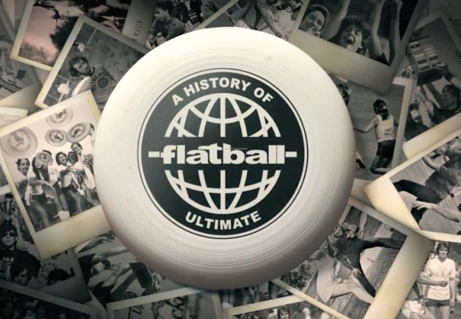 FLATBALL - A History of Ultimate Frisbee