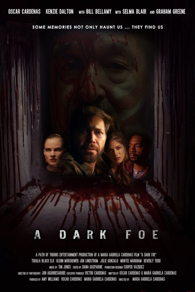 A DARK FOE Movie Poster, directed by Maria Gabriela Cardenas, starring Selma Blair, Graham Greene, Bill Bellamy, Julie Gonzalo, Glenn Morshower, Kenzie Dalton and Oscar Cardenas.