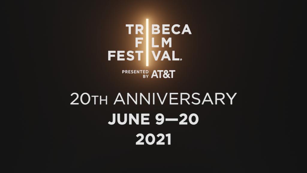 2021 Tribeca Film Festival Dates