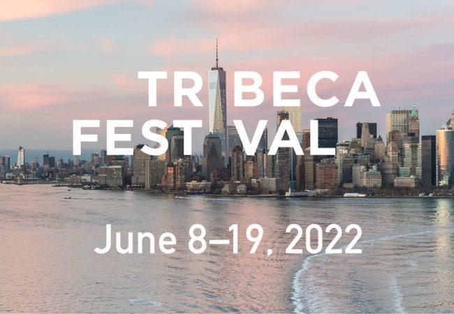Tribeca Film Festival Announces 2022 Dates