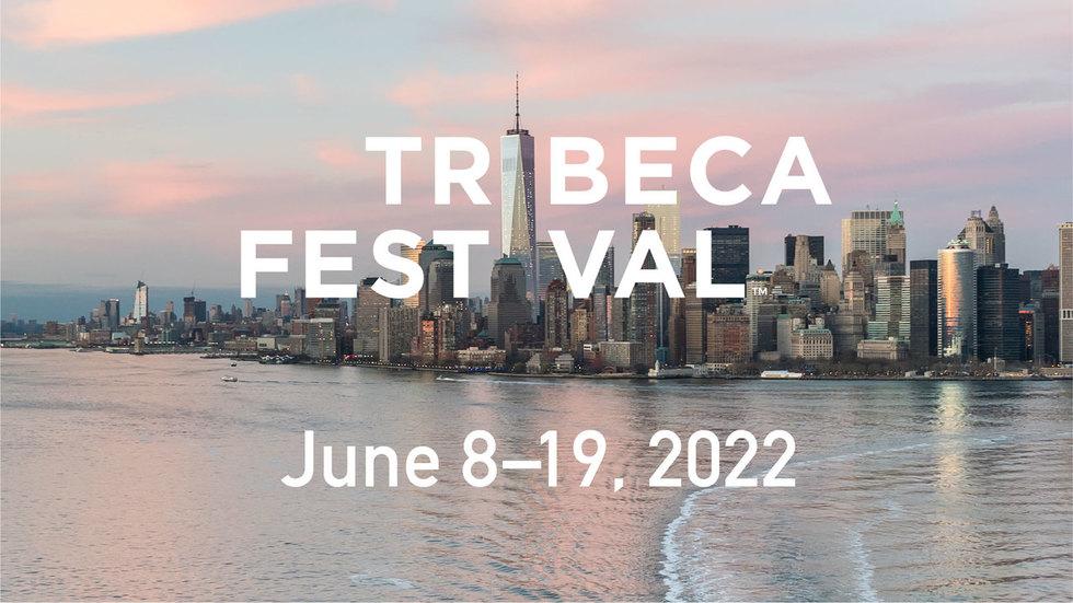 Tribeca Film Festival 2022 Dates
